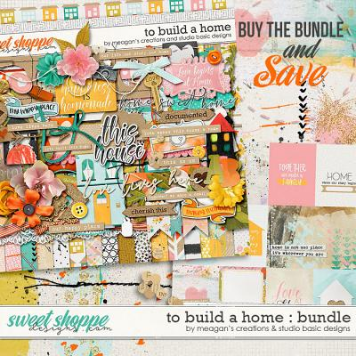 To Build A Home Bundle Meagan's Creations and Studio Basic Designs
