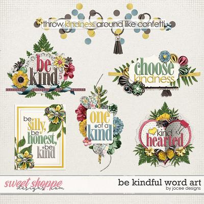 Be Kindful Word Art by JoCee Designs