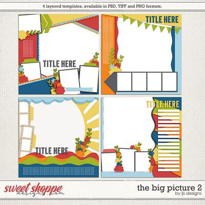 The Big Picture 2 by LJS Designs