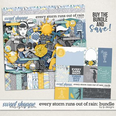 Every Storm Runs Out Of Rain: Bundle by LJS Designs