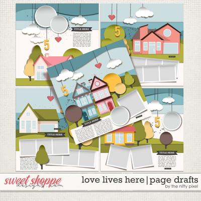LOVE LIVES HERE | PAGE DRAFTS by The Nifty Pixel