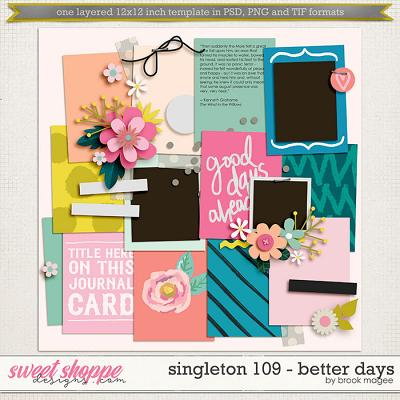 Brook's Templates - Singleton 109 - Better Days by Brook Magee