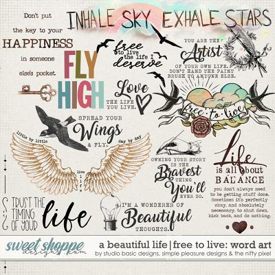 A Beautiful Life: Free To Live Word Art by Simple Pleasure Designs & Studio Basic & The Nifty Pixel
