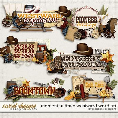 Moment in Time: Westward Word Art by Meagan's Creations