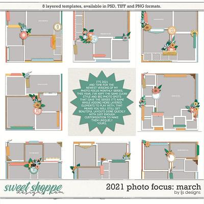 2021 Photo Focus: March by LJS Designs