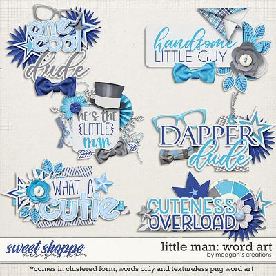 Little Man: Word Art by Meagan's Creations