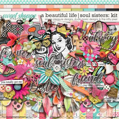 A Beautiful Life: Soul Sisters Kit by Simple Pleasure Designs & Studio Basic & The Nifty Pixel