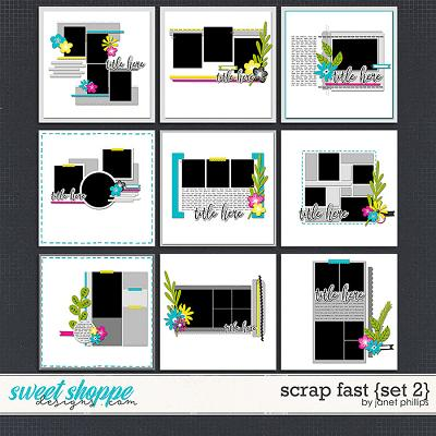 SCRAP FAST {set 2} by Janet Phillips