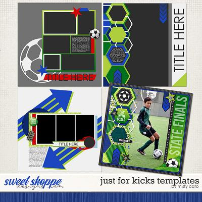 Just for Kicks Templates by Misty Cato