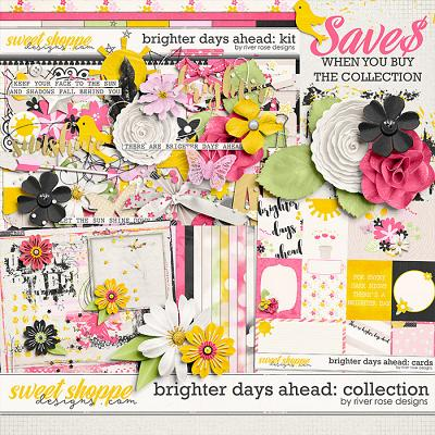 Brighter Days Ahead: Collection by River Rose Designs