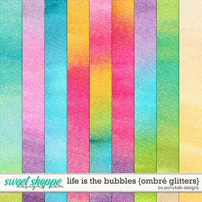 Life is the Bubbles Ombre Glitters by Ponytails