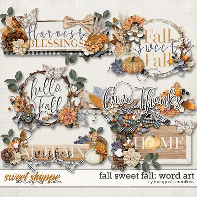 Fall Sweet Fall: Word Art by Meagan's Creations