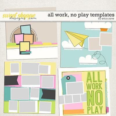 All Work, No Play Templates by Erica Zane