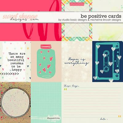 Be Positive Cards by Studio Basic and Micheline Lincoln Designs