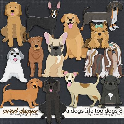 A Dog's Life Too Dogs 3 by Clever Monkey Graphics