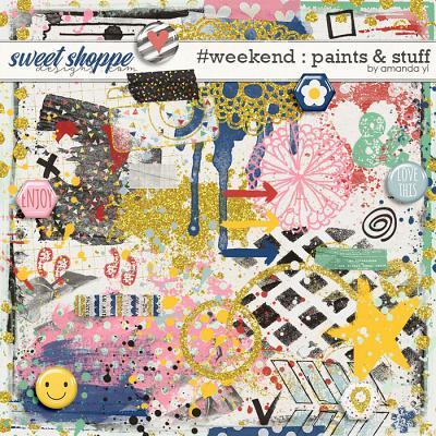 #Weekend : Paints & Stuff by Amanda Yi