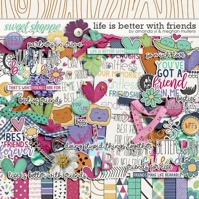 Life Is Better With Friends-Kit by Amanda Yi Designs & Meghan Mullens