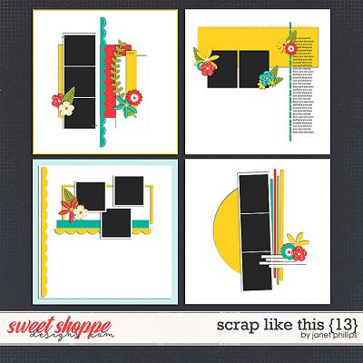 SCRAP LIKE THIS {13} by Janet Phillips