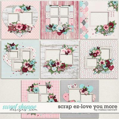 Scrap EZ-Love U More by Melissa Bennett