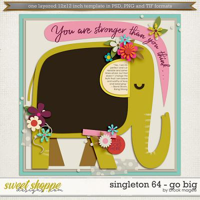 Brook's Templates - Singleton 64 - Go Big by Brook Magee