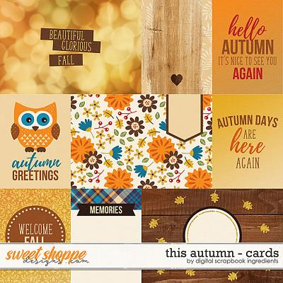 This Autumn | Cards by Digital Scrapbook Ingredients