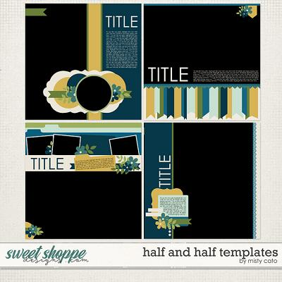 Half and Half Templates by Misty Cato