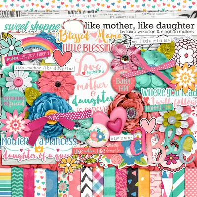 Like Mother Like Daughter: Digital Kit by Laura Wilkerson and Meghan Mullens