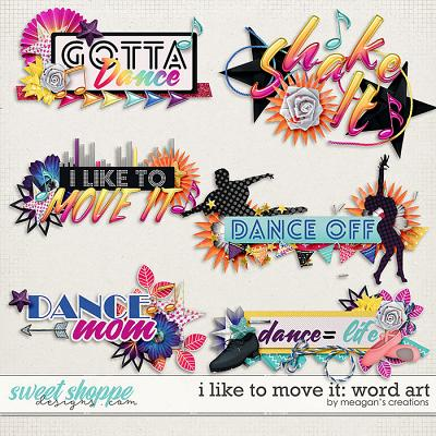 I Like to Move It: Word Art by Meagan's Creations