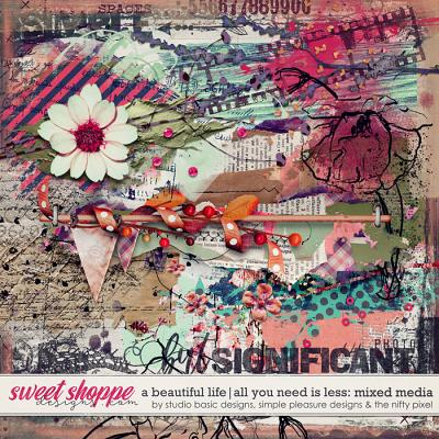 A Beautiful Life: All You Need Is Less Mixed Media by Simple Pleasure Designs & Studio Basic & The Nifty Pixel