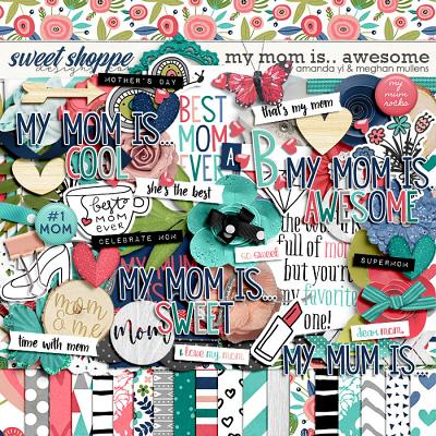 My Mom Is...Awesome by Amanda Yi Designs & Meghan Mullens