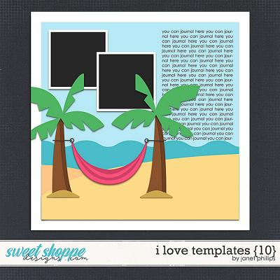I Love Templates {10} by Janet Phillips