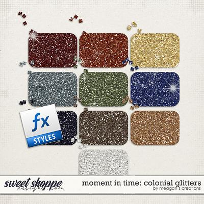 Moment in Time: Colonial Glitters by Meagan's Creations