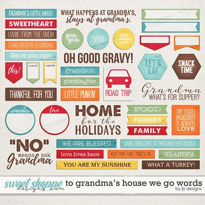 To Grandma's House We Go Words by LJS Designs