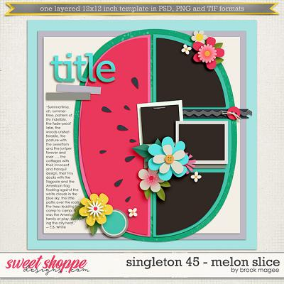 Brook's Templates - Singleton 45 - Melon Slice by Brook Magee