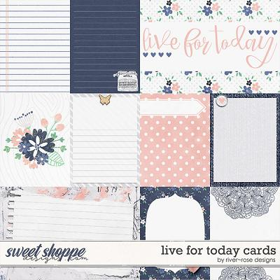 Live for Today: Cards by River Rose Designs