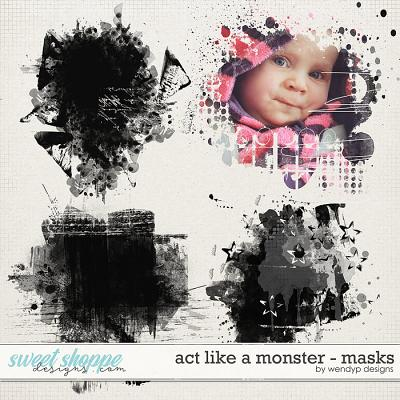 Act like a monster - Masks by WendyP Designs