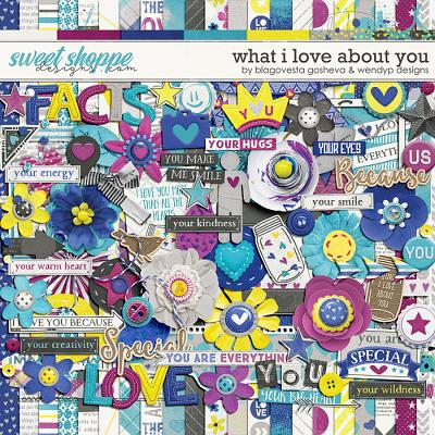What I Love About You by Blagovesta Gosheva & WendyP Designs
