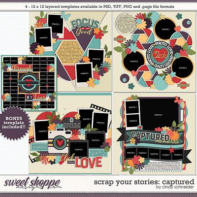 Cindy's Layered Templates - Scrap Your Stories: Captured by Cindy Schneider