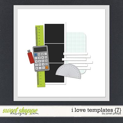 I Love Templates {7} by Janet Phillips