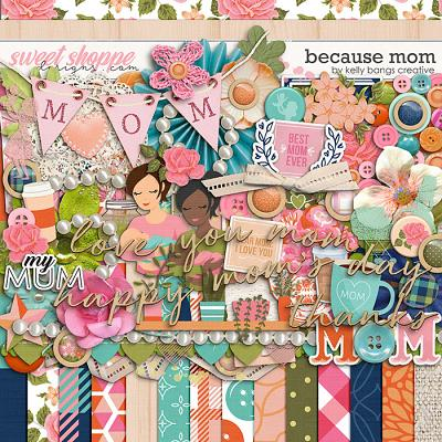 Because Mom Kit by Kelly Bangs Creative