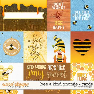 Bee a kind gnome - cards by WendyP Designs