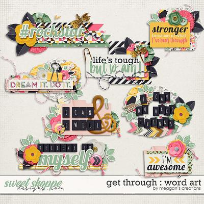 Get Through : Word Art by Meagan's Creations