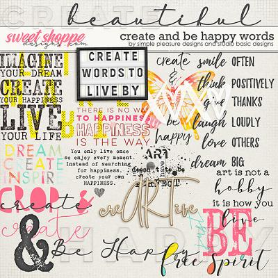 Create & Be Happy Words by Simple Pleasure Designs and Studio Basic
