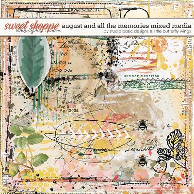 August And All The Memories... Mixed Media by Studio Basic & Little Butterfly Wings